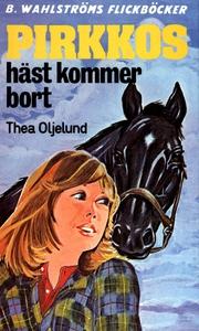 Pirkko 10 - Pirkkos häst kommer bort (e-bok) av
