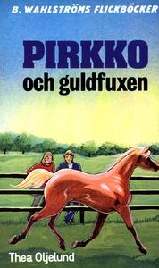 Pirkko 12 - Pirkko och guldfuxen (e-bok) av The