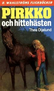 Pirkko 16 - Pirkko och hittehästen (e-bok) av T