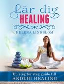 Lär dig Healing; en steg-för-steg guide till Andlig Healing