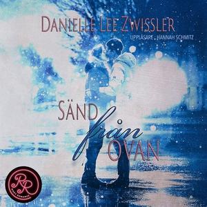 Sänd från ovan (ljudbok) av Danielle Lee Zwissl