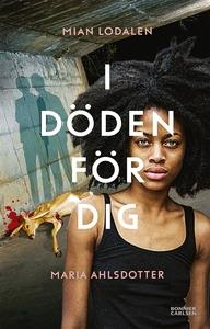 I döden för dig (e-bok) av Mian Lodalen, Maria