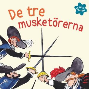 Våra klassiker 4: De tre musketörerna (ljudbok)