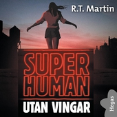Superhuman 1: Utan vingar