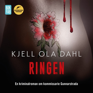 Ringen (ljudbok) av Kjell Ola Dahl