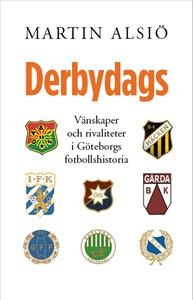 Debydags. Vänskaper och rivaliteter i Göteborgs