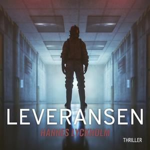 Leveransen S1E1 (ljudbok) av Hannes Lyckholm