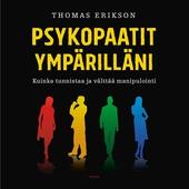 Psykopaatit ympärilläni – Kuinka tunnistaa ja välttää manipulointi