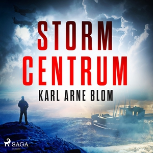 Stormcentrum (ljudbok) av Karl Arne Blom