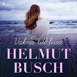Vakna till livet (ljudbok) av Helmut Busch
