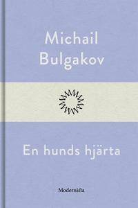 En hunds hjärta (e-bok) av Michail Bulgakov