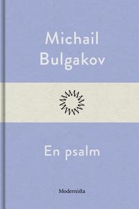 En psalm (e-bok) av Michail Bulgakov