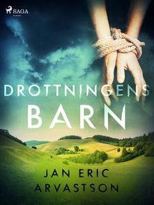 Drottningens barn (e-bok) av Jan Eric Arvastson