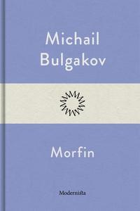 Morfin (e-bok) av Michail Bulgakov