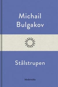Stålstrupen (e-bok) av Michail Bulgakov