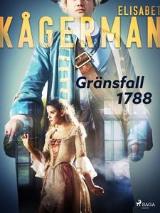 Gränsfall 1788 (e-bok) av Elisabet Kågerman