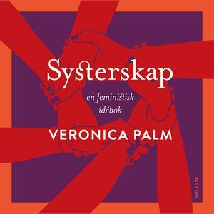Systerskap (ljudbok) av Veronica Palm