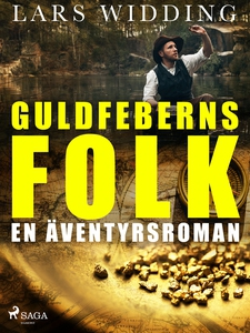 Guldfeberns folk: en äventyrsroman (e-bok) av L