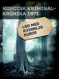 LSD med kvinnlig kurir (e-bok) av Diverse förfa