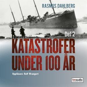 Katastrofer under 100 år, del 2 (ljudbok) av Ra