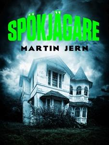 Spökjägare (e-bok) av Martin Jern