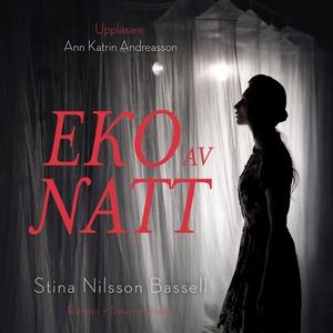 Eko av natt (ljudbok) av Stina Nilsson Bassell