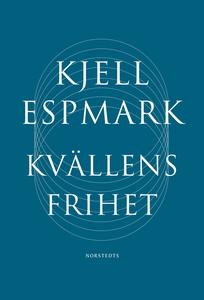 Kvällens frihet : Dikter (e-bok) av Kjell Espma