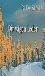 Dit vägen leder (e-bok) av Rita Simu