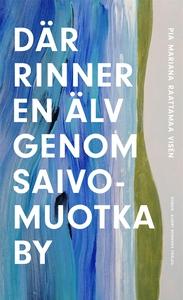 Där rinner en älv genom Saivomuotka by (e-bok)
