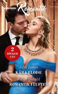 Kära Eloise/Romantik i luften (e-bok) av Julia