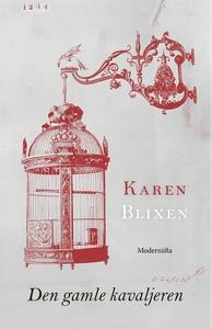 Den gamle kavaljeren (e-bok) av Karen Blixen