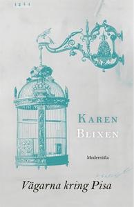 Vägarna kring Pisa (e-bok) av Karen Blixen