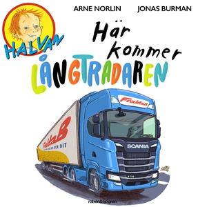 Här kommer långtradaren (ljudbok) av Arne Norli
