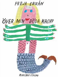 Över min döda kropp (e-bok) av Freja Erixån