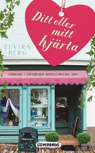 Ditt eller mitt hjärta (e-bok) av Elvira Berg