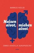 Naisen aivot, miehen aivot – Onko aivoilla sukupuolta?