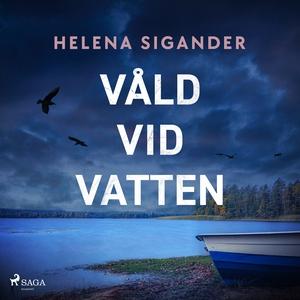 Våld vid vatten (ljudbok) av Helena Sigander