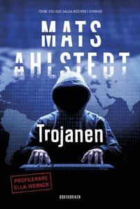 Trojanen (e-bok) av Mats Ahlstedt