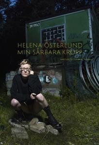 Min sårbara kropp (e-bok) av Helena Österlund