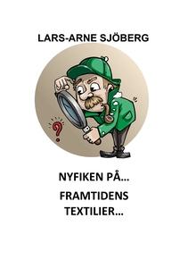 Nyfiken på framtidens textilier (e-bok) av Lars
