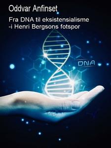 Fra DNA til eksistensialisme: - i Henri Bergson
