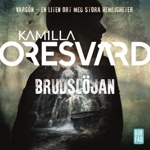 Brudslöjan (ljudbok) av Kamilla Oresvärd