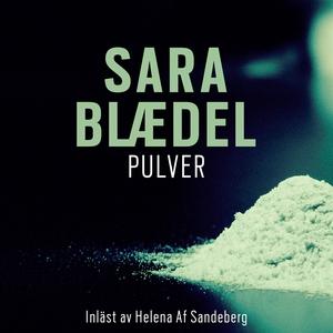 Pulver (ljudbok) av Sara Blaedel