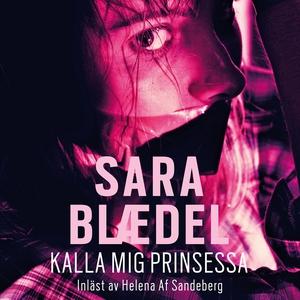 Kalla mig prinsessa (ljudbok) av Sara Blaedel