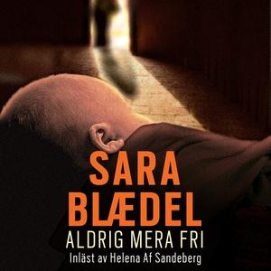 Aldrig mera fri (ljudbok) av Sara Blaedel