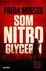 Som nitroglycerin (e-bok) av Frida Moisto