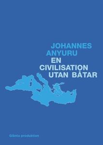 En civilisation utan båtar (e-bok) av Johannes