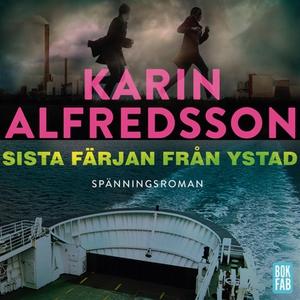 Sista färjan från Ystad (ljudbok) av Karin Alfr