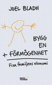 Bygg en förmögenhet : fixa familjens ekonomi (e