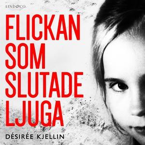 Flickan som slutade ljuga (ljudbok) av Désirée